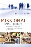 Missional Small Groups by Scott Boren